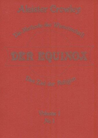 Equinox. Die Methode der Wissenschaft - Das Ziel der Religion: Der Equinox, Vol.1: Vol. 1, Nr.1