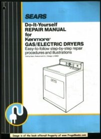 Sears Do-It-Yourself Repair Manual for Kenmore Gas/Electric Dryers