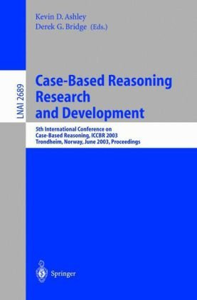 Case-Based Reasoning Research and Development (Lecture Notes in Computer Science / Lecture Notes in Artificial Intelligence)