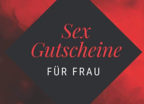 Sex Gutscheine Für Frau: Peppen Sie Ihre Beziehung mit diesem frechen Geburtstag und valentinstagsgeschenk für sie: 46 Sex-Gutscheine