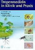 Tropenmedizin in Klinik und Praxis - Werner Lang