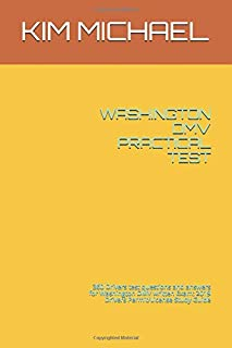 WASHINGTON DMV PRACTICAL TEST: 360 Drivers test questions and answers for Washington DMV written Exam: 2019 Drivers Permit/License Study Guide