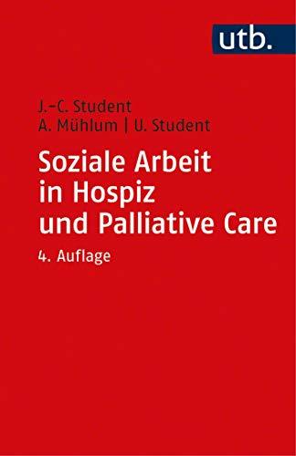 Soziale Arbeit in Hospiz und Palliative Care (Soziale Arbeit im Gesundheitswesen)