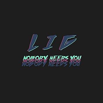 Nobody Needs You