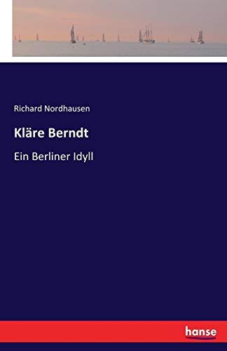 Kläre Berndt: Ein Berliner Idyll
