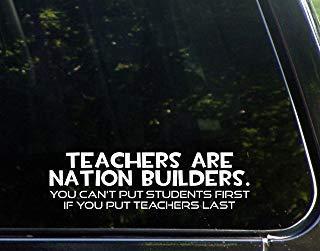 Leraren zijn Nation Builders. Je kunt studenten niet als eerste plaatsen als je docenten als laatste (9