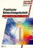 Praktische Beleuchtungstechnik: Lampen, Leuchten, Planung, Anlagen - Roland Baer