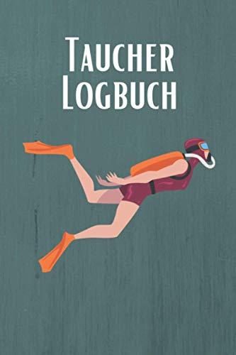 Taucher Logbuch: Taucher Logbuch zum...