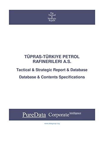 TÜPRAS-TÜRKIYE PETROL RAFINERILERI A.S.: Tactical & Strategic Database...