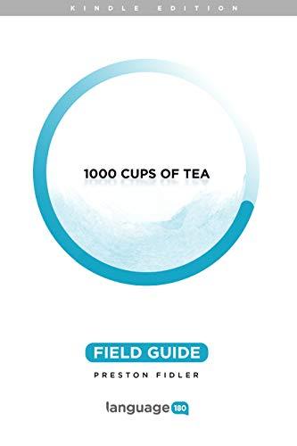 1000 Cups of Tea: Field Guide
