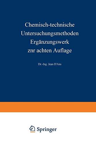 Chemisch-Technische Untersuchungsmethoden Ergänzungswerk Zur Achten Auflage: Erster Teil Allgemeine Untersuchungsmethoden