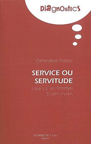 Service ou servitude : Essai sur les femmes toutes mains