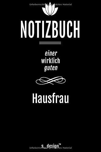 Notizbuch für Hausfrauen / Hausfrau: Originelle Geschenk-Idee [120 Seiten liniertes DIN A6 blanko Papier]
