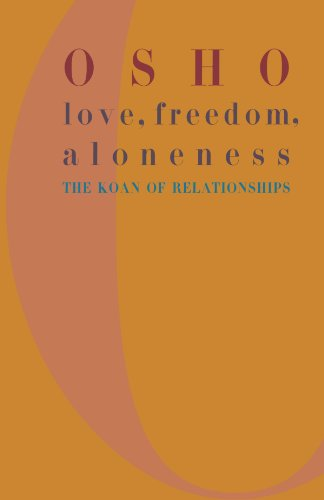 Love, Freedom, Aloneness: The Koan of Relationships