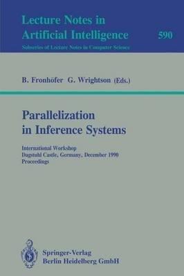 [(Parallelization in Inference Systems : International Workshop, Dagstuhl Castle, Germany, December 17-18, 1990, Proceedings)] [Edited by Bertram Fronhöfer ] published on (April, 1992)