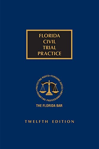 Compare Textbook Prices for Florida Civil Trial Practice 12 Edition ISBN 9781522177012 by Publisher's Editorial Staff