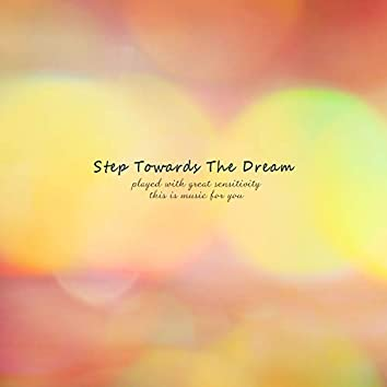 Step Towards The Dream