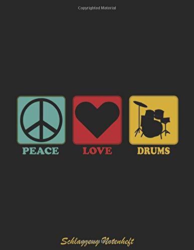 Schlagzeug Notenheft für Kinder & Anfänger - Peace Love Drums: Schlagzeuger Schlagzeug lernen Schlagzeugbuch Notenbuch für Lehrer Schule 8,5x11 Zoll ... Blanko Notensystem Heft Notenpapier