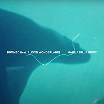 Bummed (Manila Killa Remix)