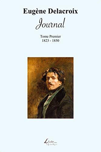 Journal : 1823-1850: Journal de Eugène Delacroix (1823-1850)