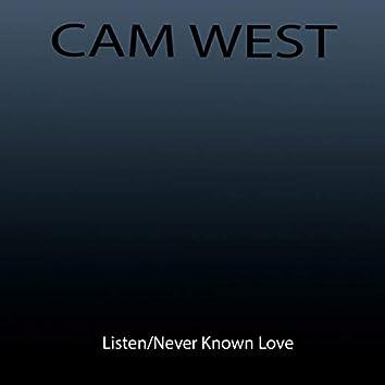 Listen/Never Known Love