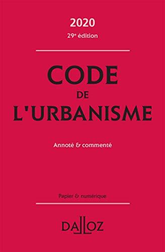 Code de l'urbanisme 2020, annoté et commenté - 29e ed.