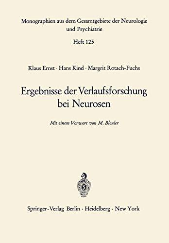Ergebnisse der Verlaufsforschung bei Neurosen (Monographien aus dem Gesamtgebiete der Neurologie und Psychiatrie (125), Band 125)
