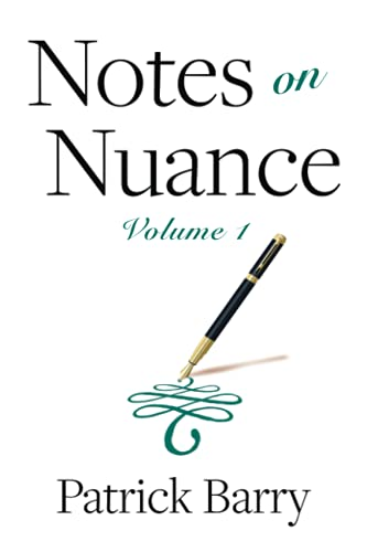 Notes on Nuance: Volume 1