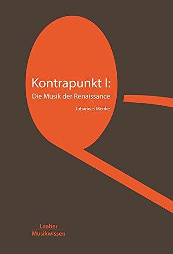 Kontrapunkt I: Die Musik der Renaissance (Grundlagen der Musik)