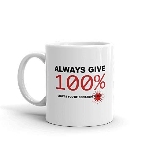 Give 100% sauf SI vous êtes un sang humoristique Humour en céramique blancs de 311,8 gram en verre Café Thé Mug Tasse