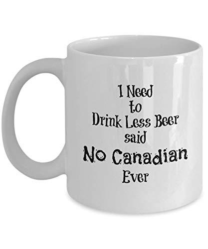 Jarra de cerveza - Beba menos cerveza no dijo ningún canadiense nunca - Taza divertida y novedosa para bebedores de cerveza, novio, novia, hombres, mujeres - Regalo de cumpleaños para los amantes de l