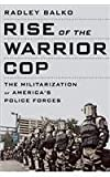 Rise of the Warrior Cop by Radley Balko (11-Sep-2014) Paperback