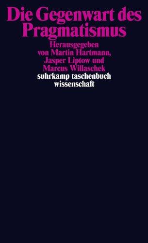 Die Gegenwart des Pragmatismus (suhrkamp taschenbuch wissenschaft)