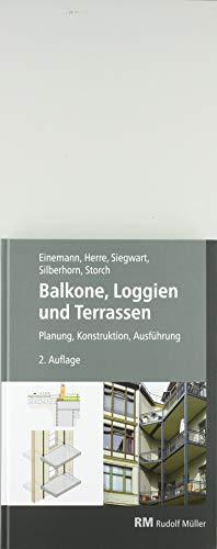 Balkone, Loggien und Terrassen: Planung, Konstruktion, Ausführung