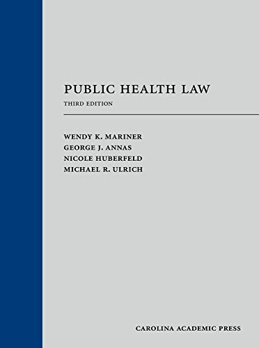 Compare Textbook Prices for Public Health Law, Third Edition 3 Edition ISBN 9781531013530 by Wendy K. Mariner,George J. Annas,Nicole Huberfeld,Michael R. Ulrich