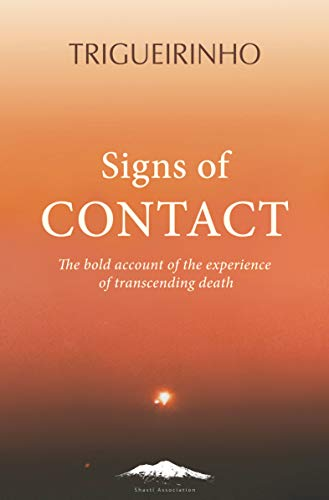 Signs of Contact: The Bold Account of the Experience of Transcending Death (English Edition)