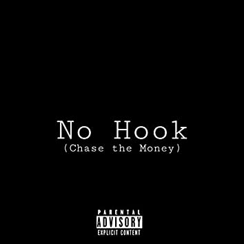 No Hook (Chase the Money)