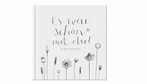 Abschiedsbuch für Kollegen, Lehrer, Freunde - Es war schön mit dir! - Eintragbuch in weiß grau als Abschiedsgeschenk, 100 Blanko Seiten, Hardcover, 120g Recyclingpapier, klimaneutral