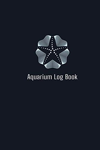 Aquarium Log Book: Home saltwater Fish Tank Aquarium log book gifts for dummies