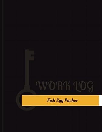 Fish Egg Packer Work Log
