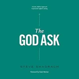 The God Ask: A Fresh, Biblical Approach to Personal Support Raising audiobook cover art