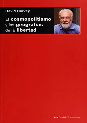 El Cosmopolitismo y Las Geografías de La Libertad: 96 (Cuestiones de antagonismo)