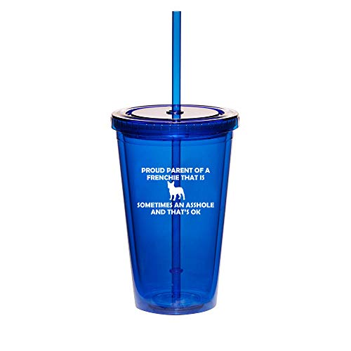 16oz Double Wall Acrylic Tumbler Cup With Straw Proud Parent Frenchie French Bulldog (Blue)