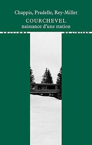 Courchevel : naissance d'une station