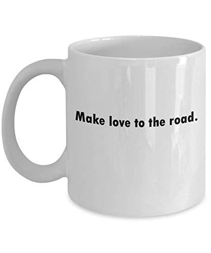 Tazas de café para hacer el amor en la carretera, regalos para el día de la madre, novedad, tazas divertidas, regalo de 11 oz