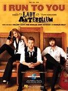 I Run To You (Lady Antebellum)