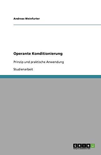 Operante Konditionierung: Prinzip und praktische Anwendung