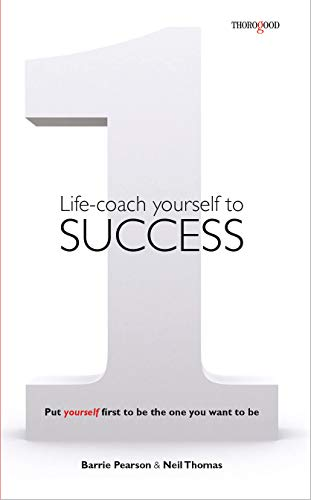 Life-coach Yourself to Success: Put yourself first to be the one you want to be (English Edition)