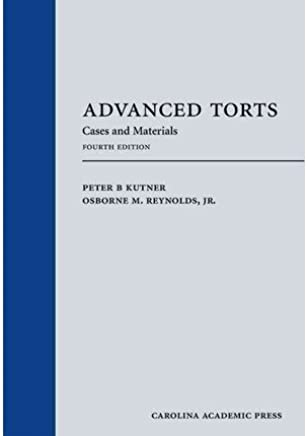 [(Advanced Torts: Cases and Materials )] [Author: Peter B. Kutner] [Apr-2013]