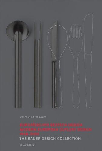 Europäisches Besteck-Design 1948-2000. Design-Sammlung Bauer